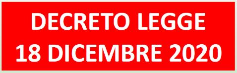 D.L. 18 DICEMBRE 2020